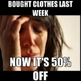 Bought Clothes Last Week, Now Its 50% Off
