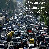 There are over 1.2 Billion cars in the world