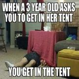 When a 3 Year Old Asks to get in her Tent