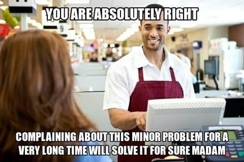 Complaining About Minor Problems To the Cashier