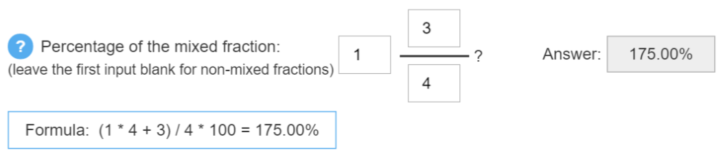 Screenshot of the calculation 'percentage of the mixed fraction 1 3/4?' along with the formula and answer which is 175%.